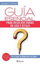 guía esencial para resolver dudas de uso y estilo (ebook)-sandro cohen-9786070716584