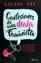 confesiones de una mala feminista roxane gay 9786070739484