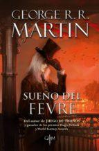sueño del fevre (biblioteca george r. r. martin) (ebook) 9786073164184