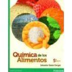química de los alimentos salvador badui dergal 9786073215084