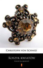 koszyk kwiatów (ebook)-christoph von schmid-9788381361484