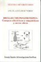 bioelectromagnetismo: campos electricos y magneticos: seres vivos miguel aguilar gutierrez 9788400079284