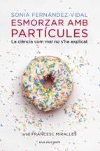 esmorzar amb particules-sonia fernandez-vidal-9788401388484
