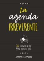 la agenda irreverente-myriam sayalero-9788403518384