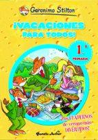 geronimo stilton: ¡vacaciones para todos! 1 (1ª a 2º primaria)-geronimo stilton-9788408006084