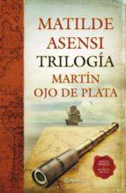 trilogia martin ojo de plata (incluye prologo y material inedito) matilde asensi 9788408104384
