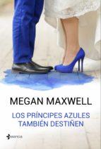 los príncipes azules también destiñen (ebook)-megan maxwell-9788408163084
