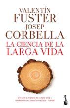 la ciencia de la larga vida valentin fuster josep corbella 9788408193784