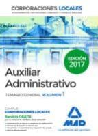 AUXILIARES ADMINISTRATIVOS DE CORPORACIONES LOCALES: TEMARIO GENERAL (VOL. 1)