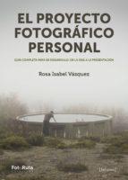 el proyecto fotografico personal-rosa isabel vazquez-9788415131984