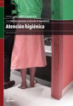 atencion higienica (cfgm atencion a personas en situacion de depe ndencia. ciclo formativo de grado medio) arturo ortega perez 9788415309284