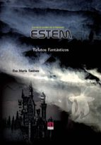 estem. relatos fantasticos-eva maria estevez-9788415584384