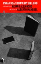 para cada tiempo hay un libro-alberto manguel-9788415601784