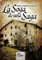 la soga de una saga-manuel fernandez fernandez-9788415615484
