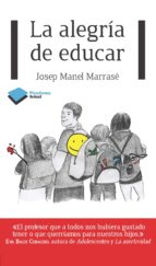 la alegria de educar-josep manel marrase-9788415750284