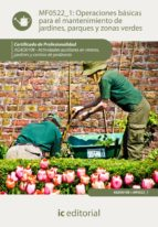 (i.b.d.) operaciones basicas para el mantenimiento de jardines, p arques y zonas verdes mf0522_1 (certificados de profesionalidad) miguel angel maya alvarez 9788415848684