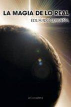 la magia de lo real-eduardo lurueña españa-9788416054084