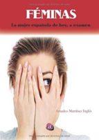 feminas: la mujer española de hoy, a examen-amadeo martinez ingles-9788416064984
