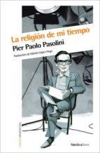 la religion de mi tiempo pier paolo pasolini 9788416112784