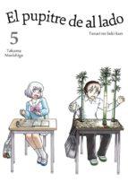 el pupitre de al lado, vol. 5-takuma morishige-9788416188284