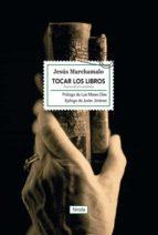 tocar los libros jesus marchamalo 9788416247684