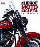 el libro de la motocicleta: la guia historica visual definitiva-9788416279784