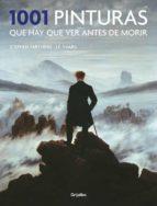 1001 pinturas que hay que ver antes de morir-stephen farthing-j.f. yvars-9788416449484