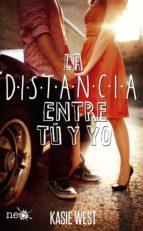 la distancia entre tú y yo (ebook)-kasie west-9788416620784