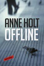offline (hanne wilhelmsen 9) anne holt 9788416709984