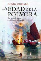 la edad de la polvora: las armas de fuego en la historia del mundo-tonio andrade-9788416771684