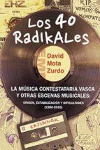 los 40 radikales   la musica contestaria vasca y otras escenas musicales david mota 9788416809684