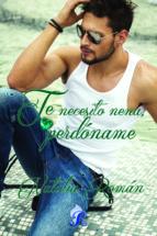 te necesito nena, perdóname (ebook) natalia roman 9788416927784