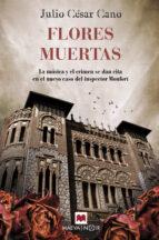 FLORES MUERTAS (SERIE BARTOLOME MONFORT 4)