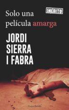 solo una película amarga (serie hilario soler 4) jordi sierra i fabra 9788417216184