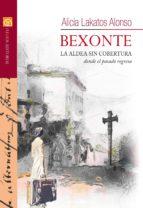bexonte: la aldea sin cobertura donde el pasado regresa-alicia lakatos alonso-9788417226084