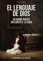 el lenguaje de dios. dejadme nacer. un canto a la vida (ebook) 9788417715984