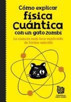 cómo explicar física cuántica con un gato zombi (ebook)-9788420485584