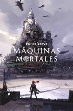 maquinas mortales (maquinas mortales 1)-philip reeve-9788420486284