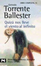 quiza nos lleve el viento al infinito-gonzalo torrente ballester-9788420634784