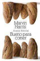 bueno para comer: enigmas de alimentacion y cultura marvin harris 9788420674384