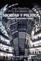 sociedad y politica: temas de sociologia politica (2ª ed.) maria luz moran jorge benedicto 9788420693484