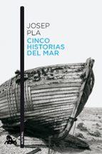cinco historias del mar-josep pla-9788423346684