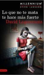 lo que no te mata te hace mas fuerte (serie millennium 4) david lagercrantz 9788423349784