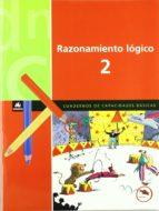 razonamiento logico 2. cuadernos de capacidades basicas-x. blanch-l. espot-9788424600884