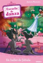 un ballet de fabula (escuela de danza) aurora marsotto 9788424641184