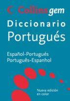 collins gem diccionario portugues:(español-portugues, portugues-e spañol)-9788425346484