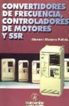 convertidores de frecuencia, controladores de motores y ssr manuel alvarez pulido 9788426712684