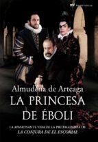 la princesa de eboli almudena de arteaga 9788427034884