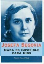 josefa segovia: nada es imposible para dios-maria pilar alastrue castillo-9788427715684