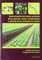 El libro de Determinacion del estado sanitario de las plantas autor SANTIAGO SORIA CARRERAS EPUB!